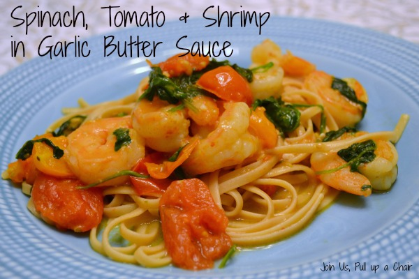 Spinach, Tomato & Shrimp in a Garlic Butter Sauce | Join Us, Pull up a Chair