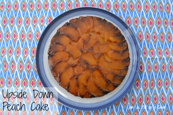 Upside Down Peach Cake | Join Us, Pull up a Chair