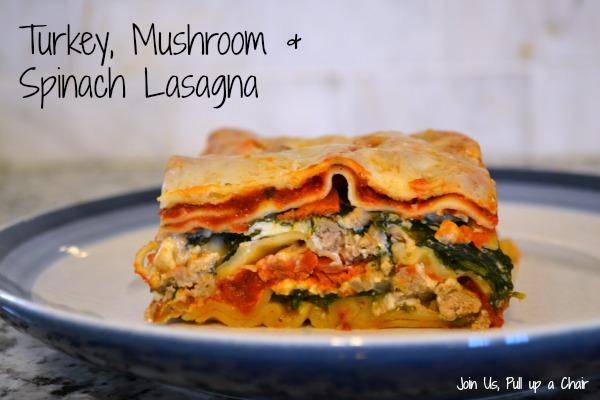 Turkey Mushroom and Spinach Lasagna | Join Us, Pull up a Chair
