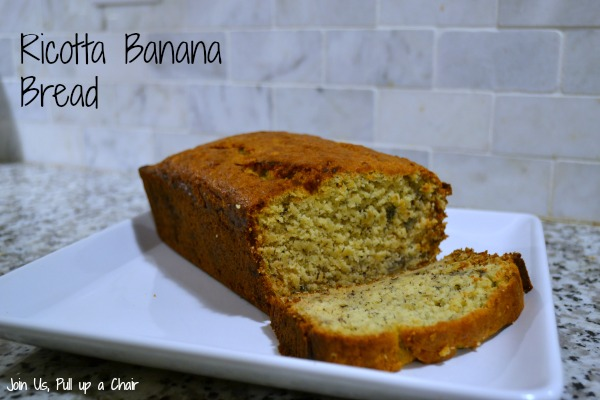 Ricotta Banana Bread | Join Us, Pull up a Chair